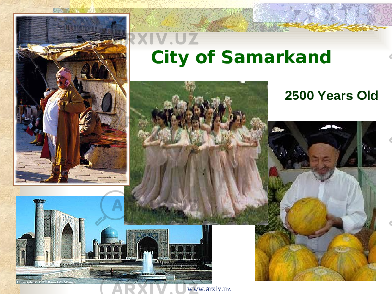 City of Samarkand 2500 Years Old www.arxiv.uz