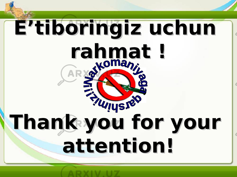 E'tiboringiz uchun E'tiboringiz uchun rahmat !rahmat ! Thank you for your Thank you for your attention!attention!